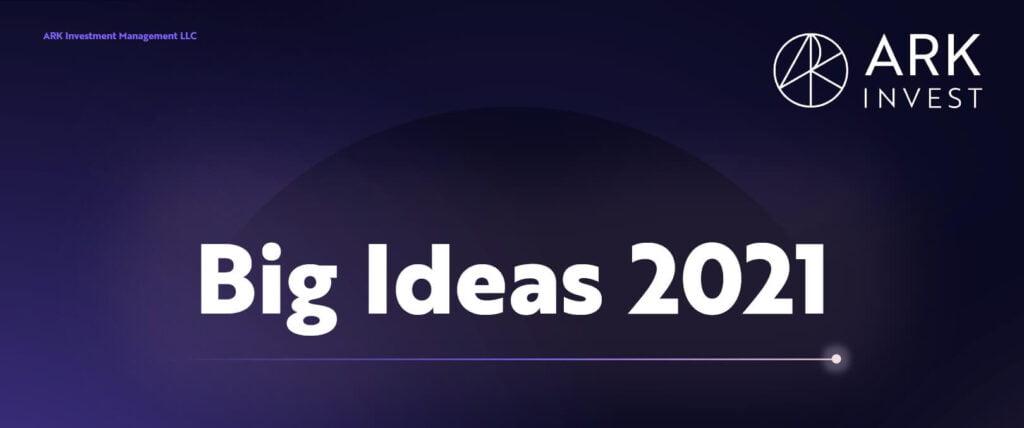 ARK Invest Big Ideas 2021